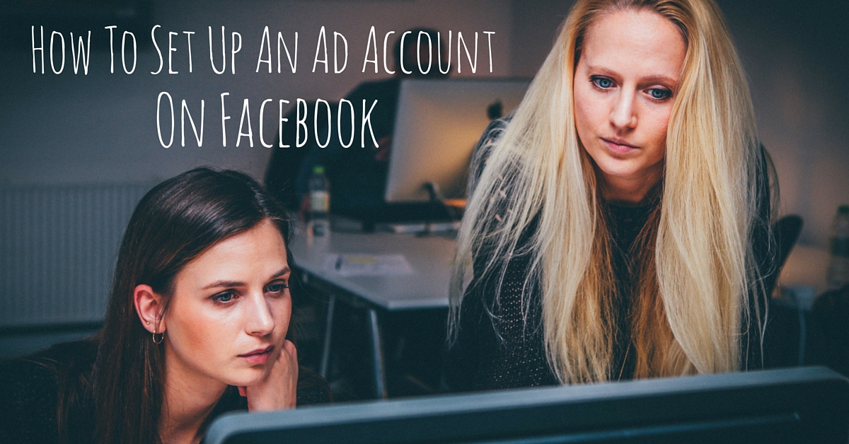 How to Set up a Facebook Ad Account