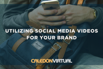 Utilizing Social Media Videos for Your Brand